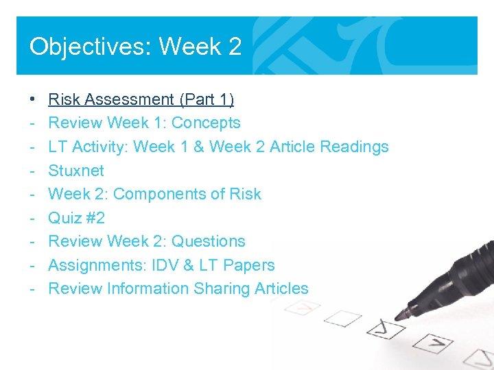 Objectives: Week 2 • - Risk Assessment (Part 1) Review Week 1: Concepts LT