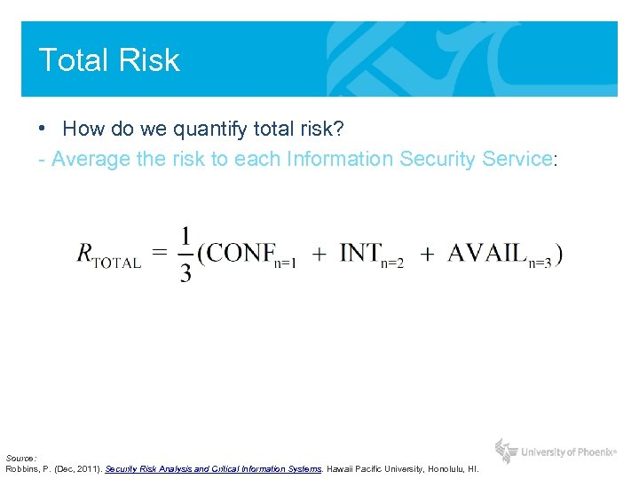 Total Risk • How do we quantify total risk? - Average the risk to