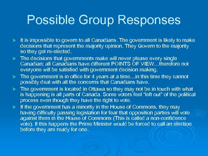 Possible Group Responses Ø Ø Ø It is impossible to govern to all Canadians.