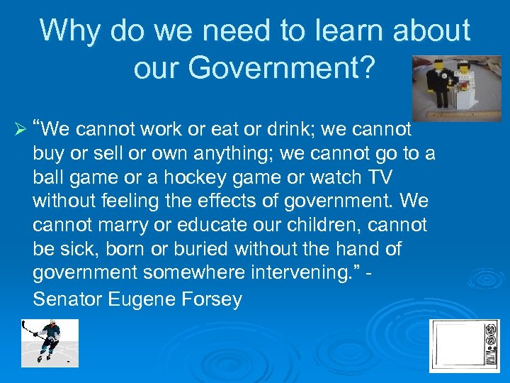 """Why do we need to learn about our Government? Ø """"We cannot work or"""