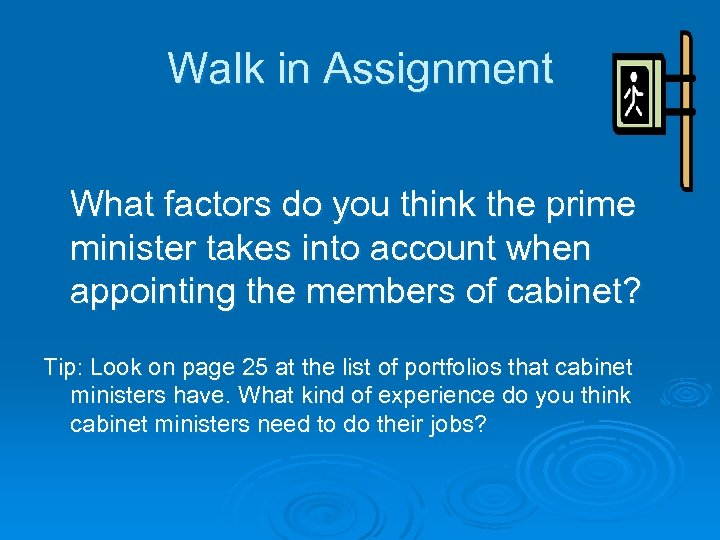 Walk in Assignment What factors do you think the prime minister takes into account