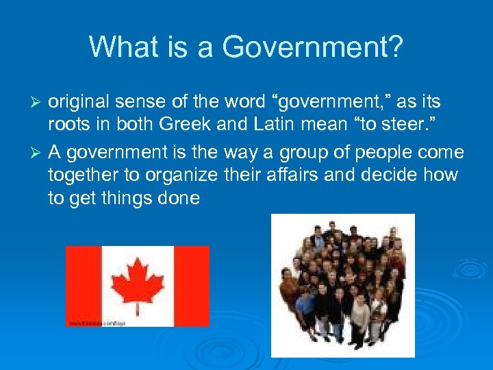 """What is a Government? original sense of the word """"government, """" as its roots"""