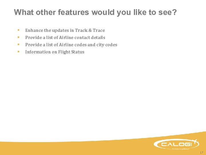 What other features would you like to see? § Enhance the updates in Track
