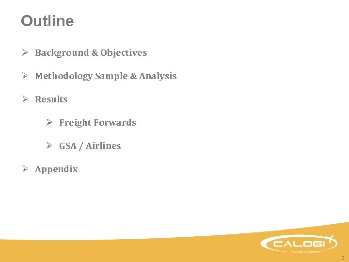 Outline Ø Background & Objectives Ø Methodology Sample & Analysis Ø Results Ø Freight