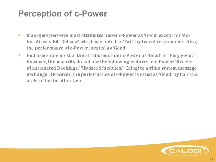 Perception of c-Power § Managers perceive most attributes under c-Power as 'Good' except for