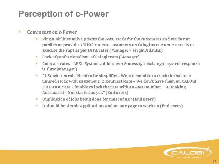 Perception of c-Power § Comments on c-Power § Virgin Airlines only updates the AWB