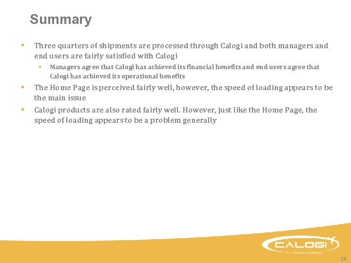 Summary § Three quarters of shipments are processed through Calogi and both managers and
