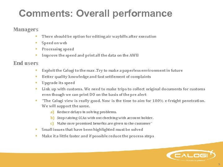 Comments: Overall performance Managers § There should be option for editing air waybills after