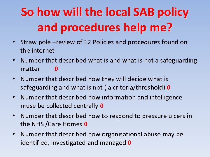 So how will the local SAB policy and procedures help me? • Straw pole