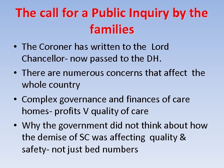 The call for a Public Inquiry by the families • The Coroner has written