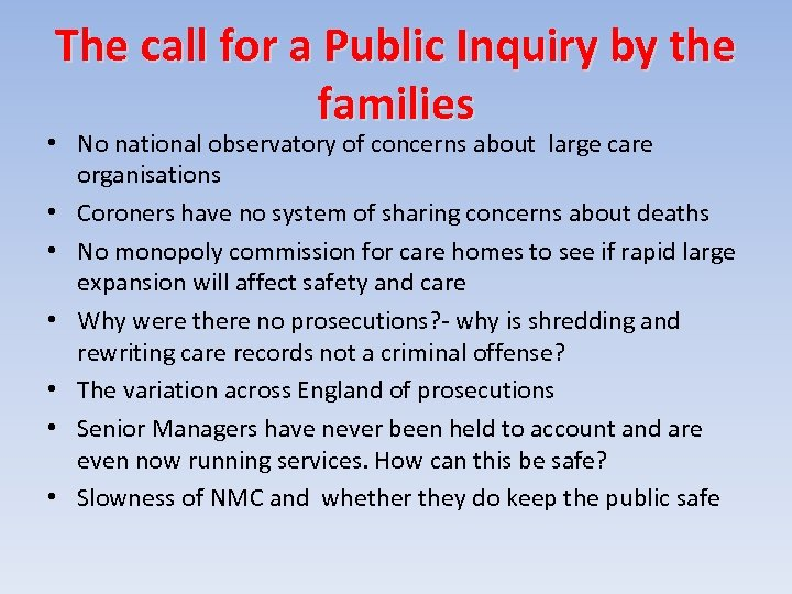 The call for a Public Inquiry by the families • No national observatory of
