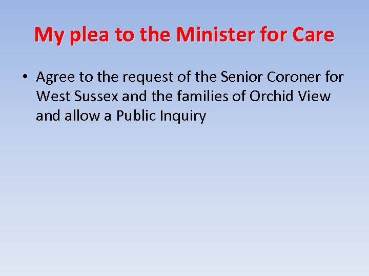 My plea to the Minister for Care • Agree to the request of the
