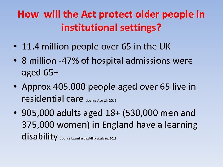 How will the Act protect older people in institutional settings? • 11. 4 million