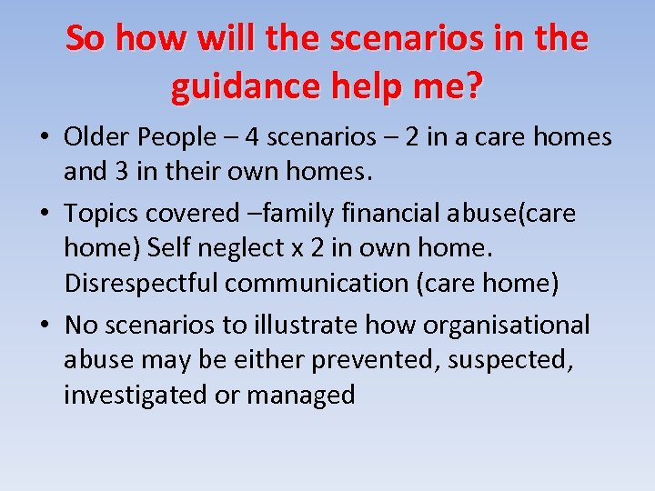 So how will the scenarios in the guidance help me? • Older People –