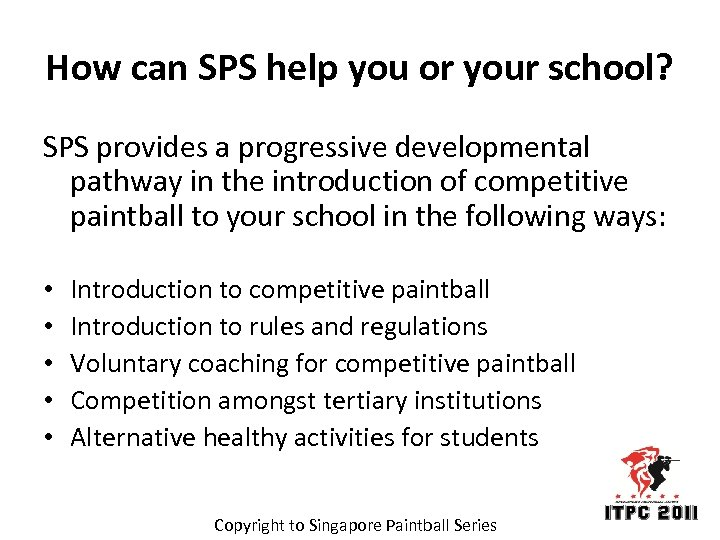 How can SPS help you or your school? SPS provides a progressive developmental pathway