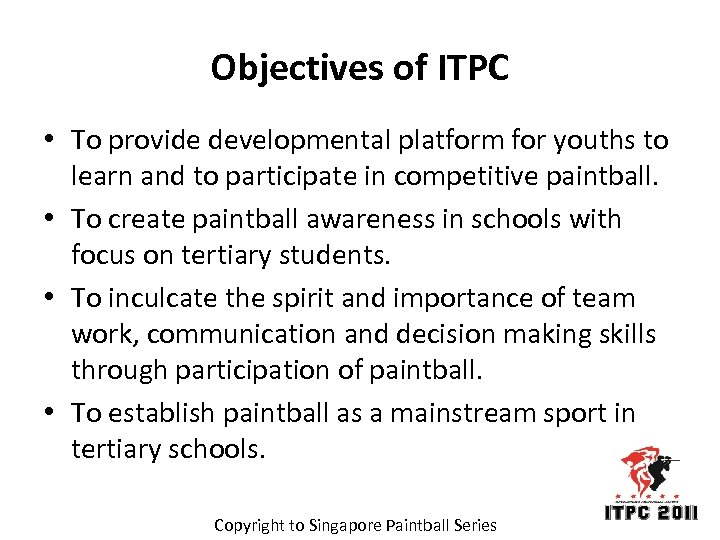 Objectives of ITPC • To provide developmental platform for youths to learn and to