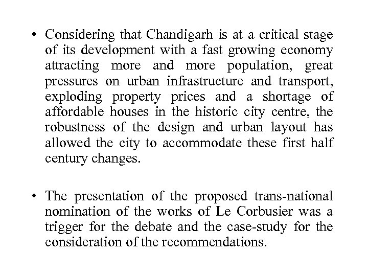 • Considering that Chandigarh is at a critical stage of its development with