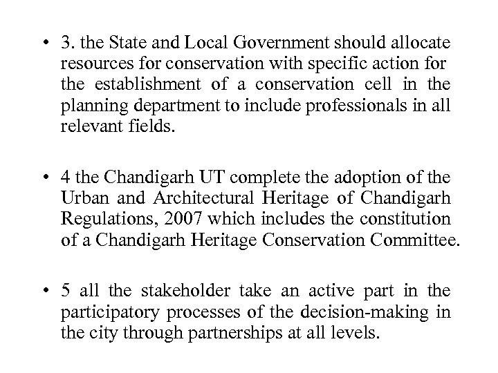• 3. the State and Local Government should allocate resources for conservation with
