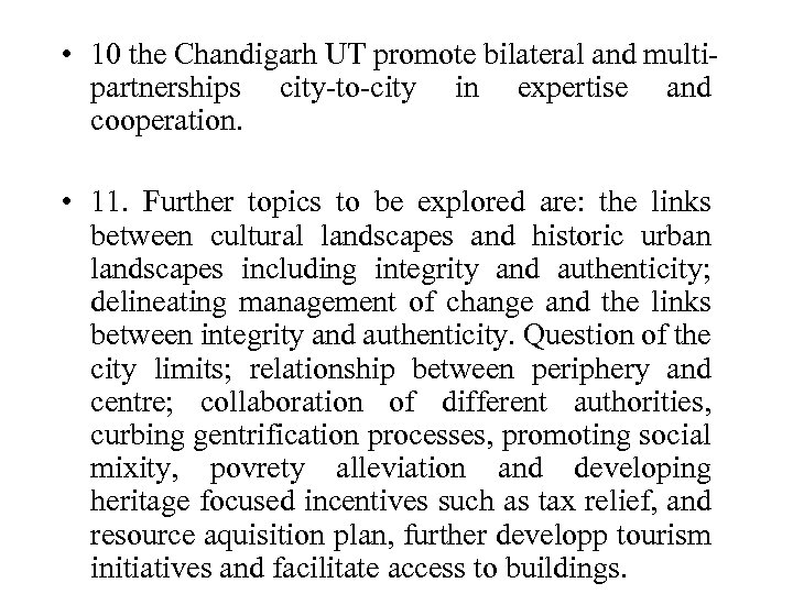 • 10 the Chandigarh UT promote bilateral and multipartnerships city-to-city in expertise and
