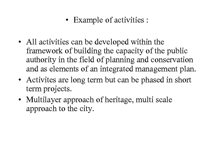 • Example of activities : • All activities can be developed within the