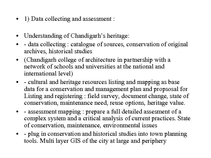 • 1) Data collecting and assessment : • Understanding of Chandigarh's heritage: •