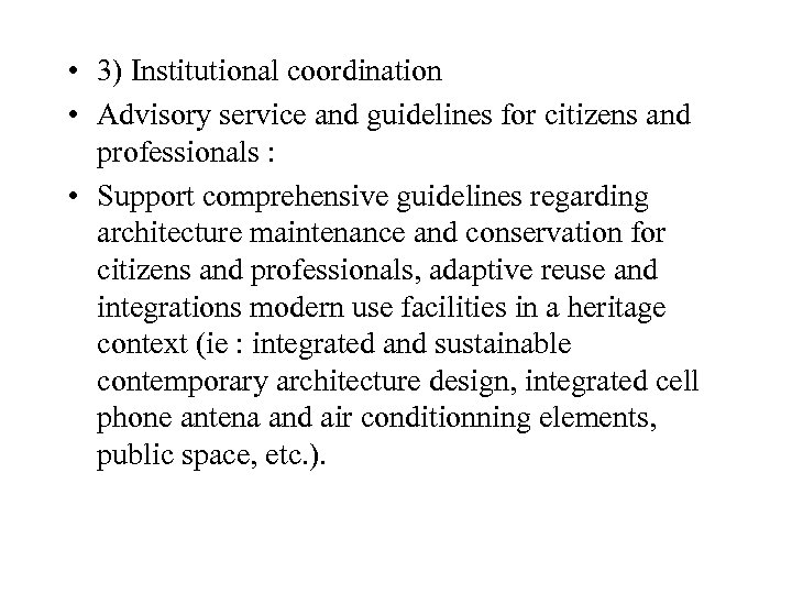 • 3) Institutional coordination • Advisory service and guidelines for citizens and professionals