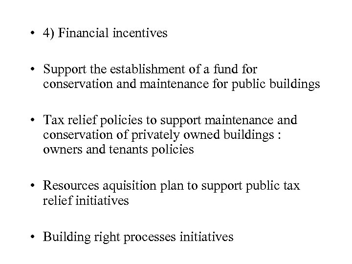 • 4) Financial incentives • Support the establishment of a fund for conservation