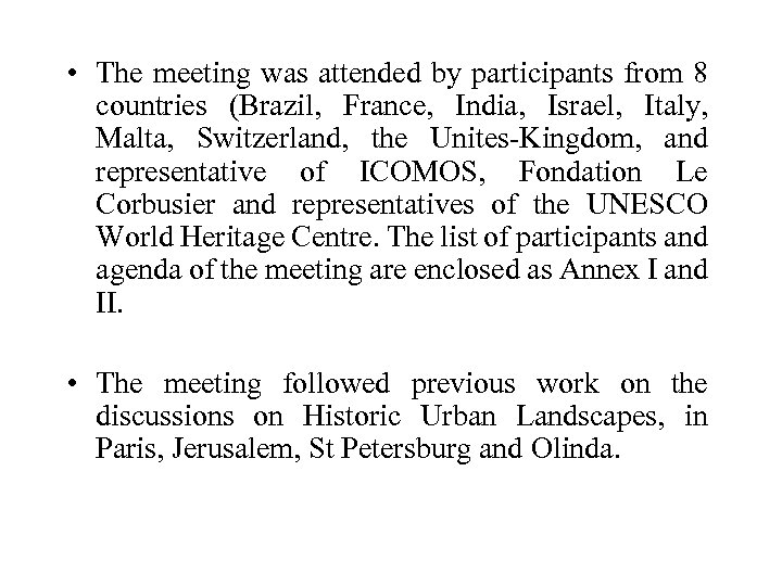 • The meeting was attended by participants from 8 countries (Brazil, France, India,