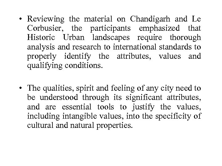 • Reviewing the material on Chandigarh and Le Corbusier, the participants emphasized that
