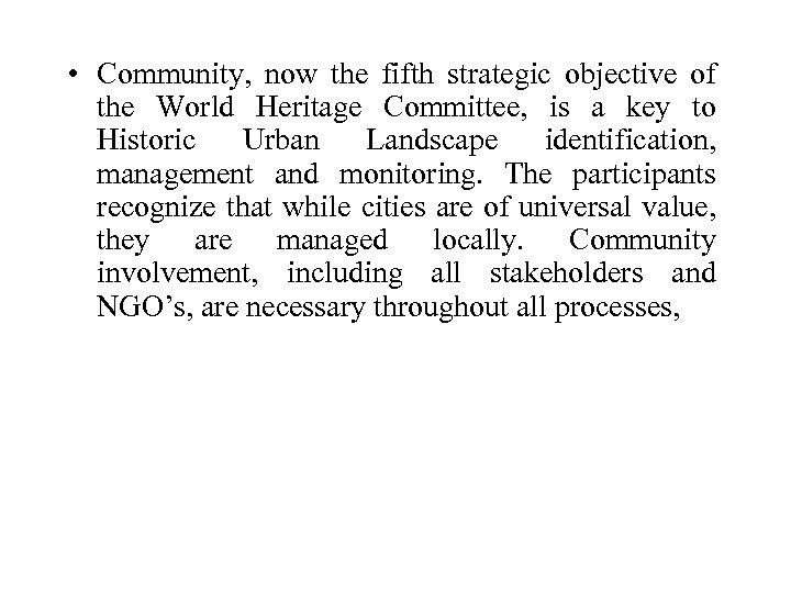 • Community, now the fifth strategic objective of the World Heritage Committee, is