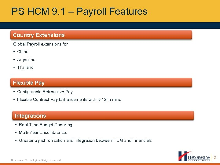 PS HCM 9. 1 – Payroll Features Country Extensions Global Payroll extensions for •