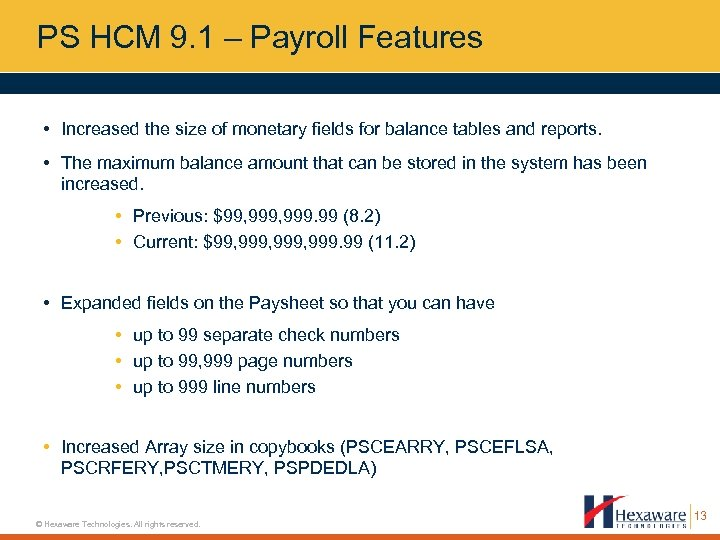 PS HCM 9. 1 – Payroll Features • Increased the size of monetary fields