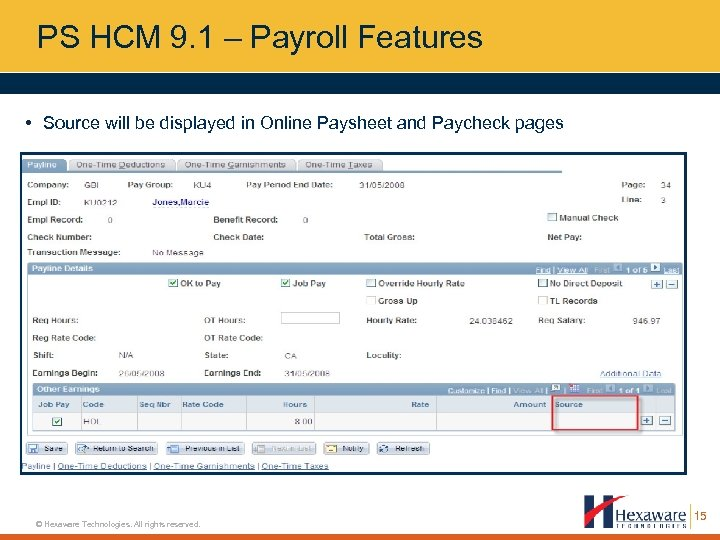 PS HCM 9. 1 – Payroll Features • Source will be displayed in Online
