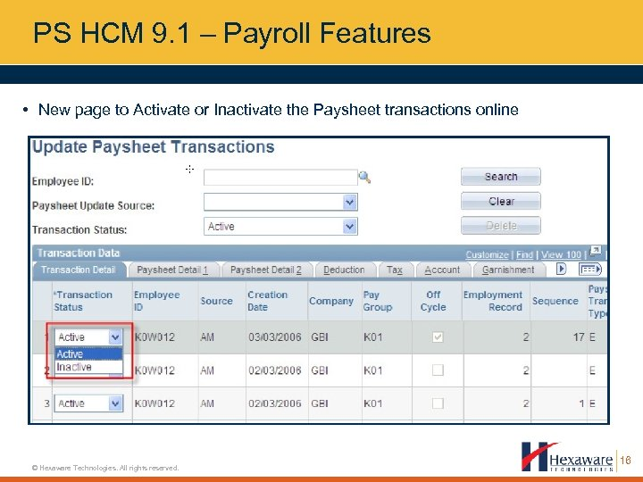 PS HCM 9. 1 – Payroll Features • New page to Activate or Inactivate
