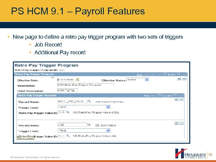 PS HCM 9. 1 – Payroll Features • New page to define a retro
