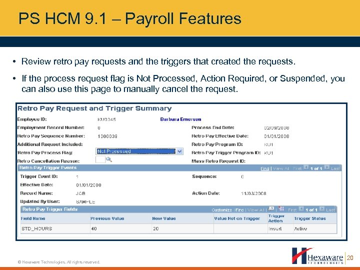 PS HCM 9. 1 – Payroll Features • Review retro pay requests and the