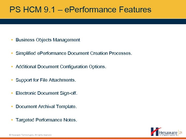 PS HCM 9. 1 – e. Performance Features • Business Objects Management • Simplified