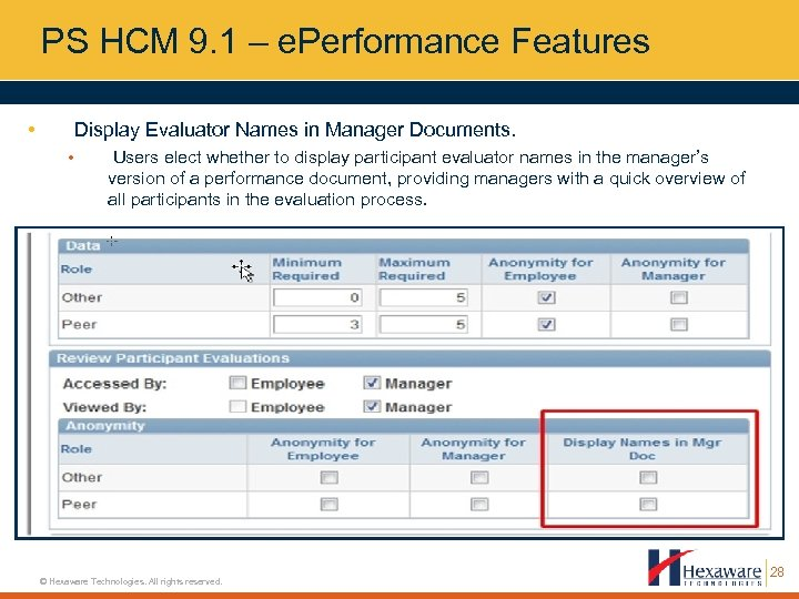 PS HCM 9. 1 – e. Performance Features • Display Evaluator Names in Manager