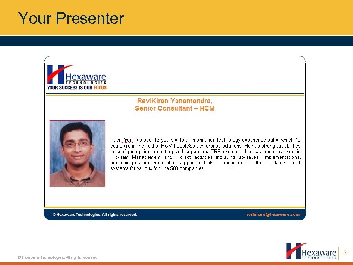 Your Presenter © Hexaware Technologies. All rights reserved. 3