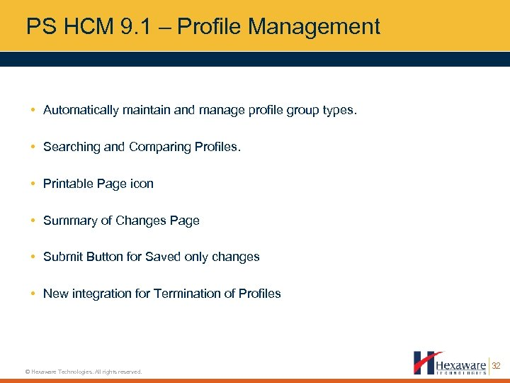 PS HCM 9. 1 – Profile Management • Automatically maintain and manage profile group