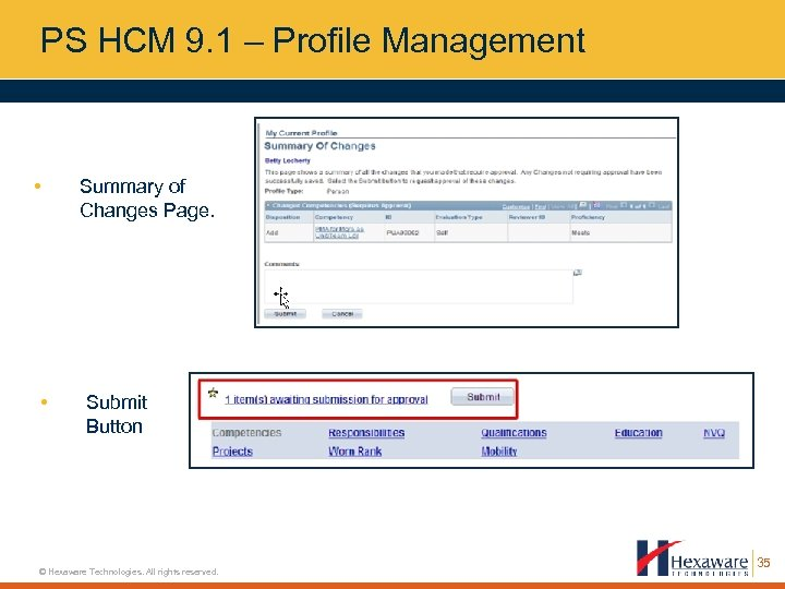 PS HCM 9. 1 – Profile Management • • Summary of Changes Page. Submit