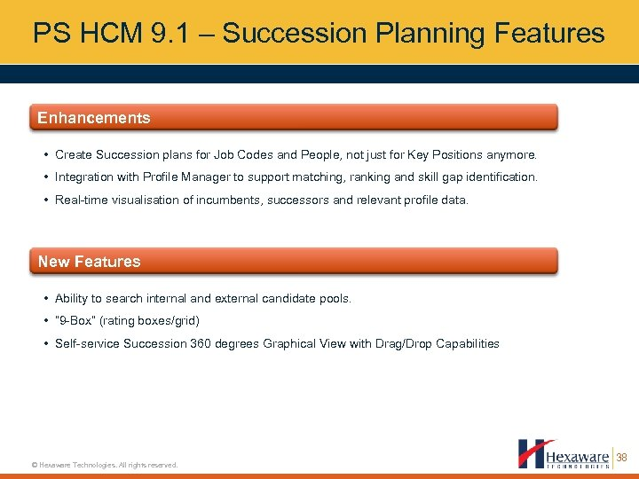 PS HCM 9. 1 – Succession Planning Features Enhancements • Create Succession plans for