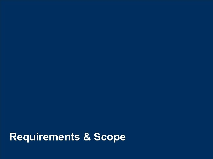 Requirements & Scope © Hexaware Technologies. All rights reserved. 40