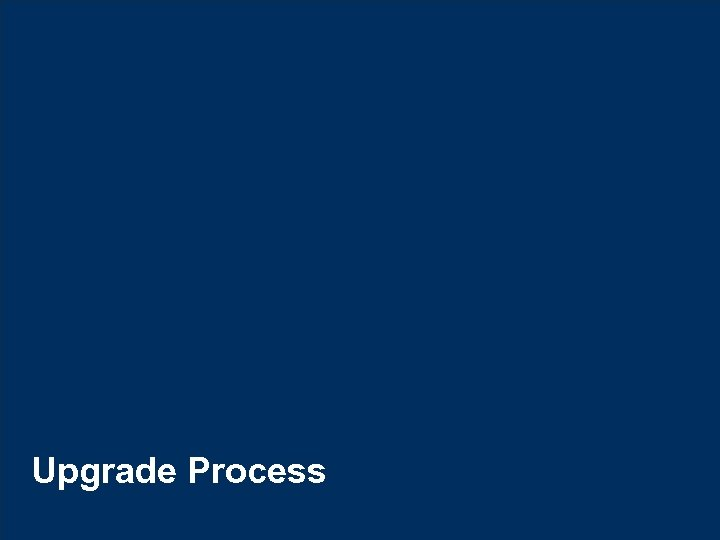 Upgrade Process © Hexaware Technologies. All rights reserved. 44