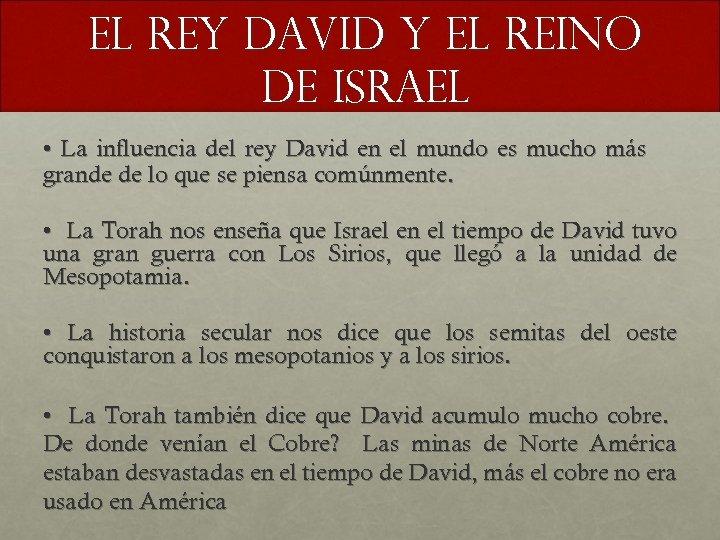 EL REY DAVID Y EL REINO DE ISRAEL • La influencia del rey David