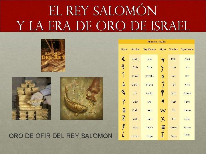El rey Salomón y la era de oro de Israel ORO DE OFIR DEL