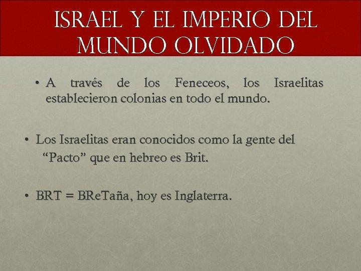 Israel y el imperio del mundo olvidado • A través de los Feneceos, los