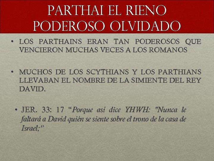 PARTHAI EL RIENO PODEROSO OLVIDADO • LOS PARTHAINS ERAN TAN PODEROSOS QUE VENCIERON MUCHAS