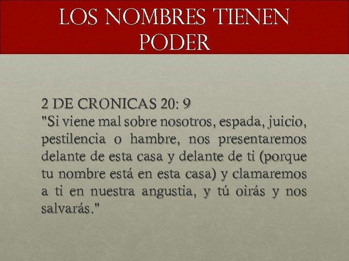 LOS NOMBRES TIENEN PODER 2 DE CRONICAS 20: 9