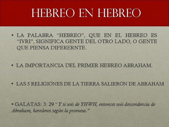 """HEBREO EN HEBREO • LA PALABRA """"HEBREO"""", QUE EN EL HEBREO ES """"IVRI"""", SIGNIFICA"""